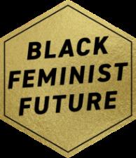BLACK FEMINIST FUTURE